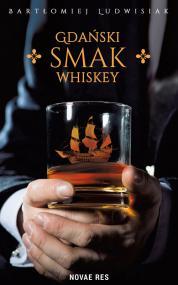 Gdański smak whiskey — Bartłomiej Ludwisiak