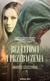 Bez litości i przebaczenia — Mariusz Leszczyński