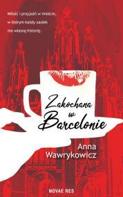 Zakochana w Barcelonie — Anna Wawrykowicz