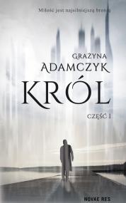 Król, część I — Grażyna Adamczyk