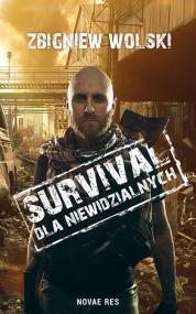 Survival dla niewidzialnych — Zbigniew Wolski