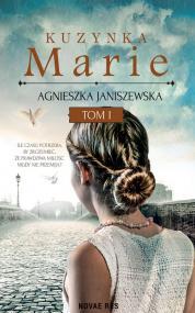 Kuzynka Marie Tom I — Agnieszka Janiszewska
