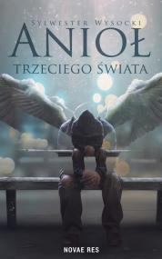 Anioł trzeciego świata — Sylwester Wysocki