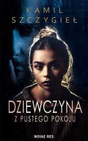 Dziewczyna z pustego pokoju — Kamil Szczygieł