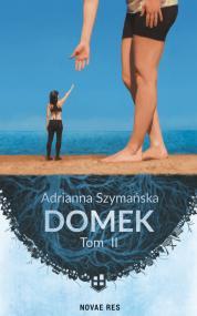 Domek. Tom II — Adrianna Szymańska