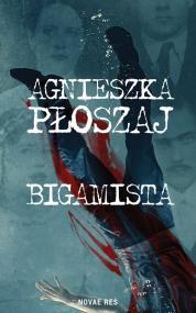 Bigamista — Agnieszka Płoszaj