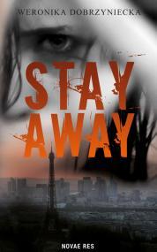 Stay Away — Weronika Dobrzyniecka