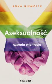 Aseksualność. Czwarta orientacja — Anna Niemczyk