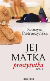 Jej matka prostytutka — Katarzyna Pietruszyńska