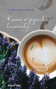 Kawa o zapachu lawendy — Paulina Kowalczyk