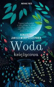 Woda księżycowa — Agnieszka Janiszewska-Szczepanik