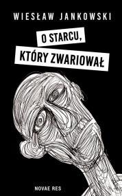 O starcu, który zwariował — Wiesław Jankowski