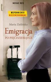 Emigracja po pięćdziesiątce — Maria Zielińska
