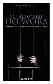 Schowani do wora. Wspomnienia byłego wychowawcy więziennego  — Andrzej Flügel