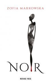 Noir — Zofia Markowska