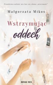 Wstrzymując oddech — Małgorzata  Mikos