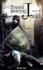 Pieśni Dawnej Jonki. Tom III — Michał  Kamiński