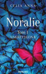 Noralie. Tom I Uskrzydlona — Celia Anna