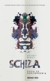 Schiza. Życie ze schizofrenią — Walenty Biały