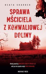 Sprawa Mściciela z Konwaliowej Doliny — Beata Skarbek