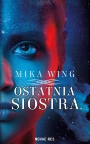 Ostatnia siostra — Mika Wing