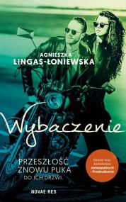 Wybaczenie. Łatwopalni Tom III — Agnieszka Lingas-Łoniewska