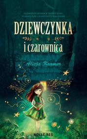 Dziewczynka i czarownica — Alicja Kramer