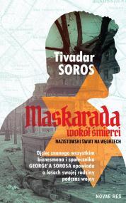 Maskarada wokół śmierci. Nazistowski świat na Węgrzech — Tivadar Soros