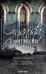 Organista z martwej wsi — Danuta  Chlupová