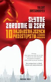 Słynne zbrodnie w ZSRR. 10 najgłośniejszych przestępstw w Związku Radzieckim — Talgat Jaissanbayev
