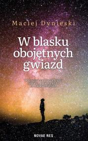 W blasku obojętnych gwiazd — Maciej Dynieski