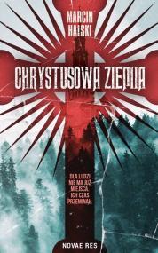 Chrystusowa ziemia — Marcin Halski