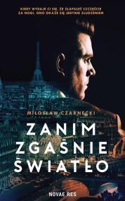 Zanim zgaśnie światło — Miłosław Czarnecki