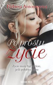 Po prostu życie    — Elżbieta Antoniewicz