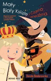 Mały Biały Książę i Czarna Wiedźma — Dorota Bindarowska