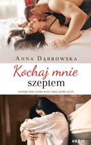 Kochaj mnie szeptem — Anna Dąbrowska