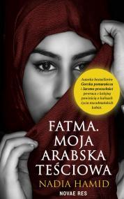Fatma. Moja arabska teściowa — Nadia Hamid