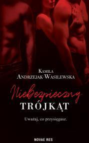 Niebezpieczny trójkąt — Kamila Andrzejak-Wasilewska
