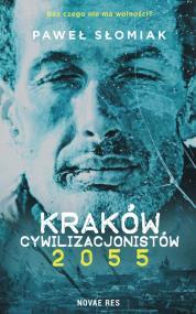 Kraków cywilizacjonistów 2055 — Paweł Słomiak