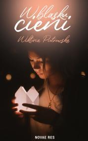 W blasku cieni — Wiktoria Piotrowska