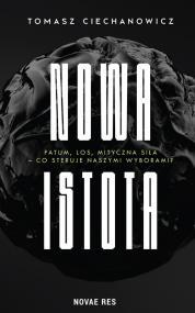 Nowa Istota — Tomasz Ciechanowicz