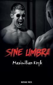 Sine umbra — Maximilian Kryk