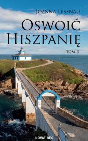 Oswoić Hiszpanię Tom II — Joanna Lessnau