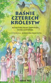 Baśnie czterech królestw — Katarzyna Pająk-Zjawińska, Miłka Zjawińska