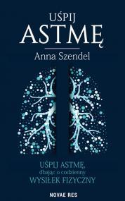 Uśpij astmę — Anna Szendel
