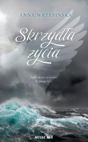 Skrzydła życia — Anna Wrzesińska