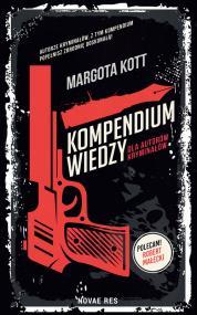Kompendium wiedzy dla autorów kryminałów — Margota Kott