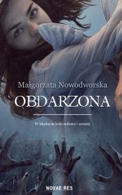 Obdarzona — Małgorzata Nowodworska