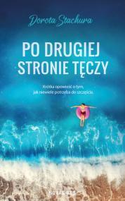 Po drugiej stronie tęczy — Dorota Stachura