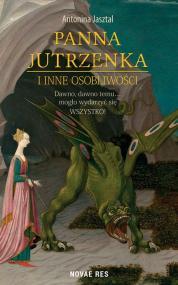 Panna Jutrzenka i inne osobliwości — Antonina Jasztal